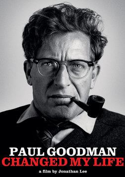 Paul Goodman Changed My Life - The Life and Work of an Influential Philosopher